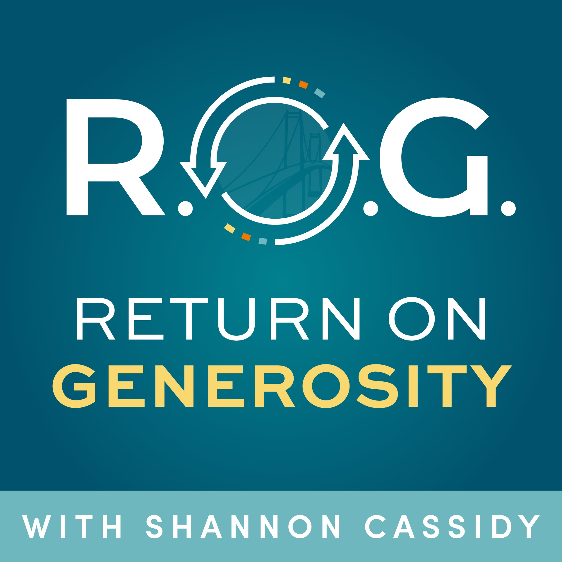 Return on Generosity Podcast Bridge Between Shannon Cassidy